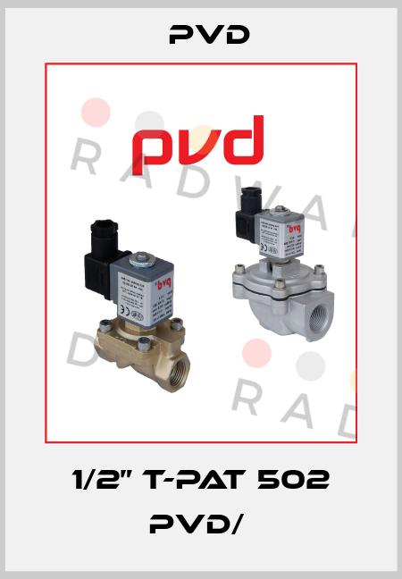 """Pvd-1/2"""" T-PAT 502 PVD/  price"""