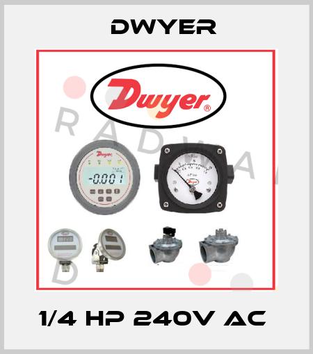 Dwyer-1/4 HP 240V AC  price