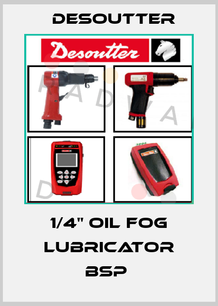 "Desoutter-1/4"" OIL FOG LUBRICATOR BSP  price"
