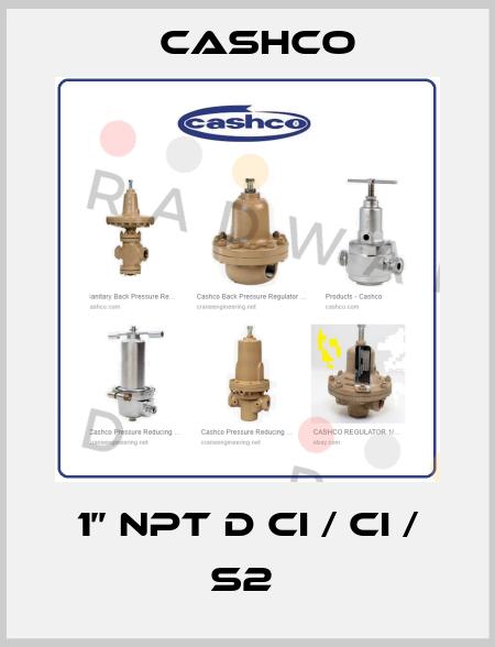 Cashco-1'' NPT D CI / CI / S2  price