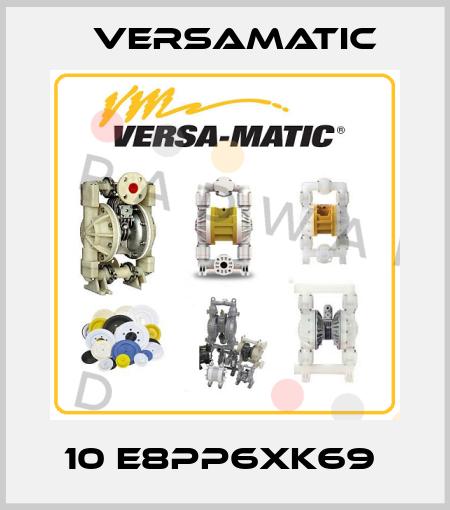 VersaMatic-10 E8PP6XK69  price