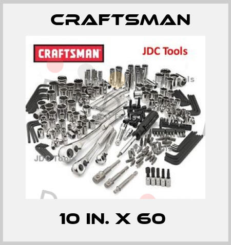 Craftsman-10 IN. X 60  price