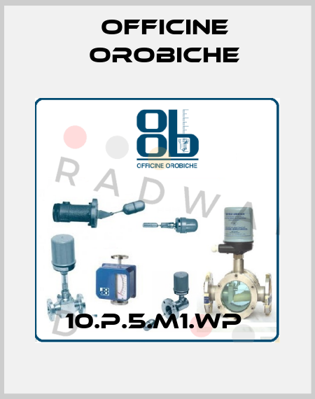 Officine Orobiche-10.P.5.M1.WP  price