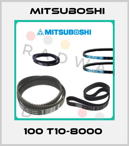 Mitsuboshi-100 T10-8000  price
