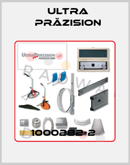 Ultra Präzision-1000282-2  price