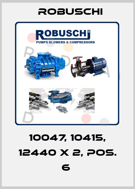Robuschi-10047, 10415, 12440 X 2, POS. 6  price