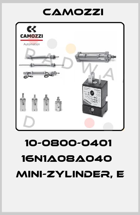 Camozzi-10-0800-0401  16N1A08A040   MINI-ZYLINDER, E  price