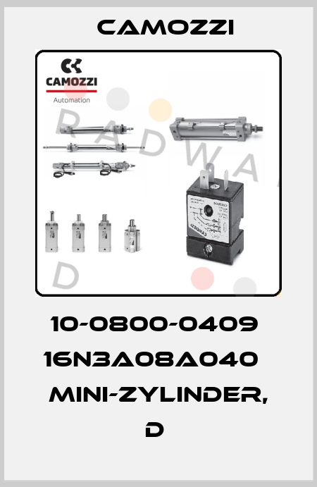 Camozzi-10-0800-0409  16N3A08A040   MINI-ZYLINDER, D  price