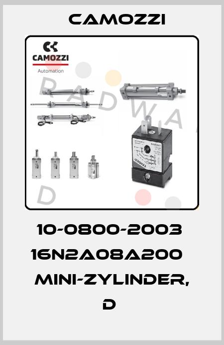 Camozzi-10-0800-2003  16N2A08A200   MINI-ZYLINDER, D  price