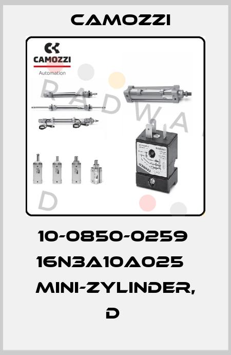 Camozzi-10-0850-0259  16N3A10A025   MINI-ZYLINDER, D  price