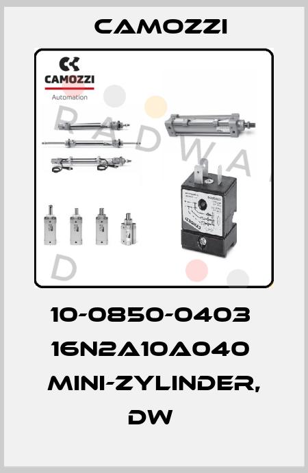 Camozzi-10-0850-0403  16N2A10A040  MINI-ZYLINDER, DW  price