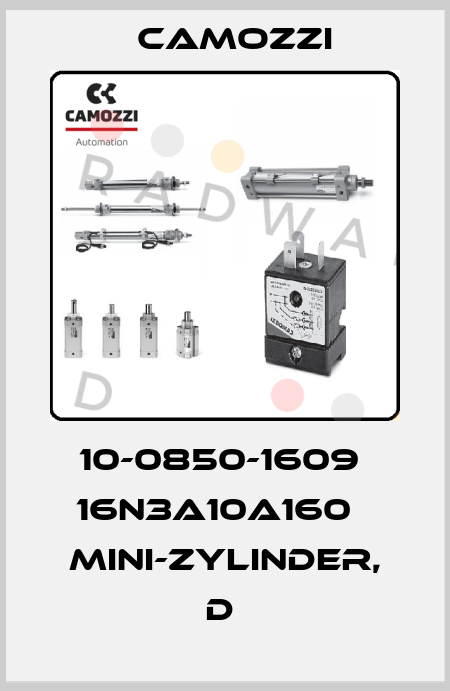 Camozzi-10-0850-1609  16N3A10A160   MINI-ZYLINDER, D  price