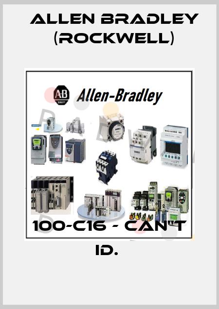 Allen Bradley (Rockwell)-100-C16 - CAN'T ID.  price