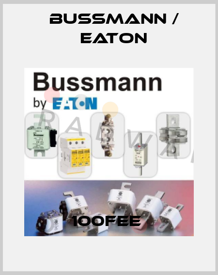 BUSSMANN / EATON-100FEE  price